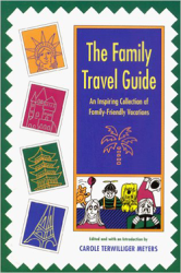 """The Family Travel Guide Book,"" edited by Carole Terwilliger Meyers (Carousel Press)"